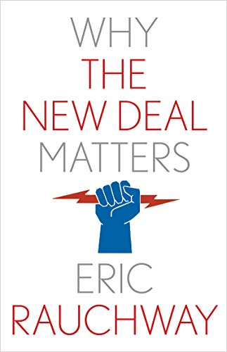 Why the New Deal Matters (Why X Matters Series)