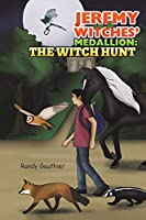 Jeremy and the Witches' Medallion: The Witch Hunt