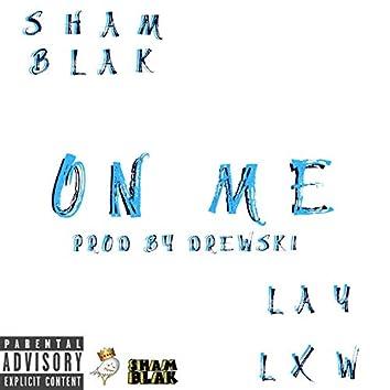 On Me (feat. Drewski & LayLxw)