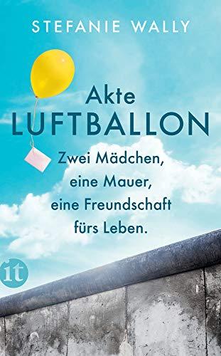 Akte Luftballon: Zwei Mädchen, eine Mauer, eine Freundschaft fürs Leben (Elisabeth Sandmann im it)