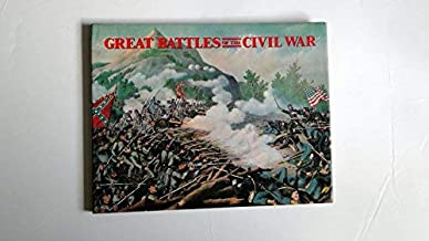 Great Battles of the Civil War [ILLUSTRATED]