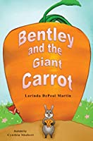 Bentley and the Giant Carrot