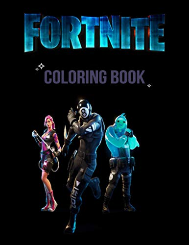 FORTNITE: coloring book +50 coloring pages for kids and Adults ,+50 Amazing Drawings - All Characters , Weapons & Other ( original design )