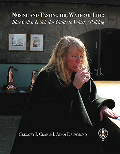 Nosing & Tasting the Water of Life: Blue Collar & Scholar Guide to Whisky Pairing (English Edition)