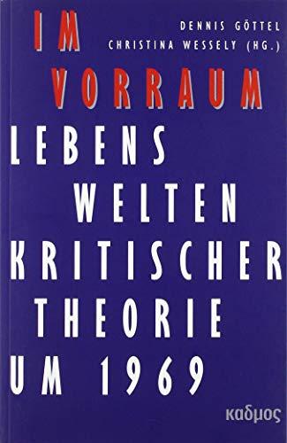 Im Vorraum: Lebenswelten Kritischer Theorie um 1969 (Kaleidogramme)