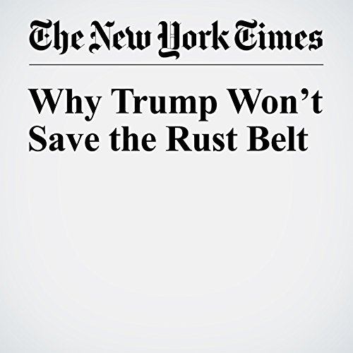 Why Trump Won't Save the Rust Belt audiobook cover art