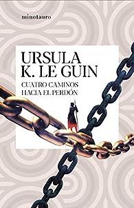 Cuatro caminos hacia el perdón par Ursula K. Le Guin