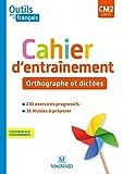 Outils pour le Français CM2 (2020) - Cahier d'entraînement - Orthographe et dictées (2020)