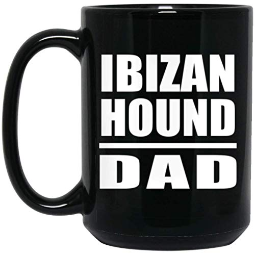 Ibizan Hound Dad - 15oz Black Coffee Mug Ceramic Tea-Cup - Idea for Dog Owner Father from Daughter Son Wife Birthday Wedding Anniversary Father's Day