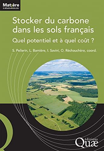 Couverture du livre Stocker du carbone dans les sols français: Quel potentiel et à quel coût ?