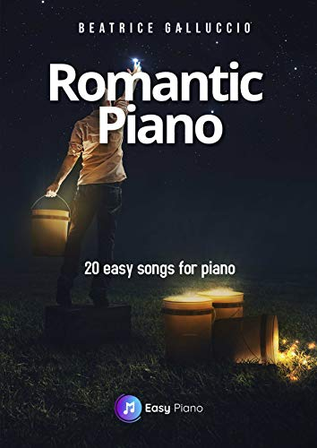 Romantic Piano: 20 easy songs for piano (English Edition)