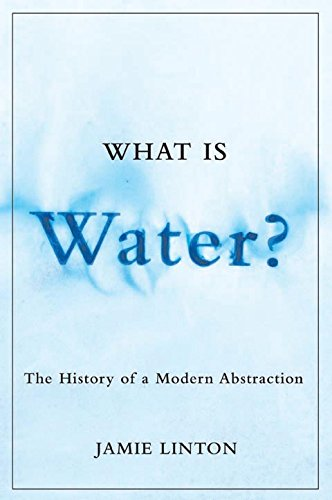 What Is Water?: The History of a Modern Abstraction (Nature | History | Society) (English Edition)