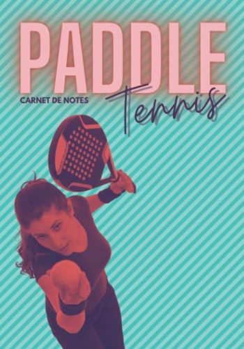 Paddle tennis: Carnet de notes, cadeau pour passionné de paddle ball