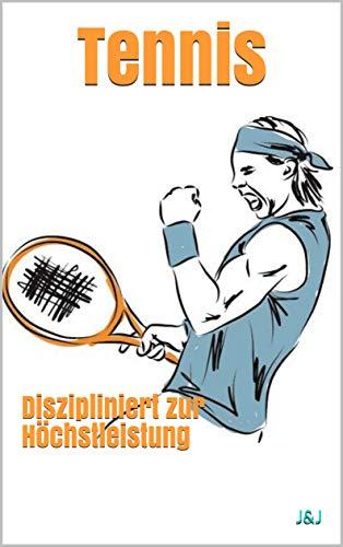 Tennis: Diszipliniert zur Höchstleistung