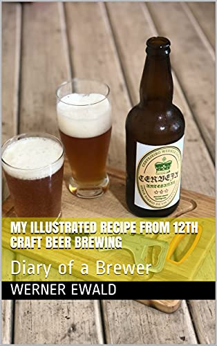 My Illustrated Recipe from 12th Craft Beer Brewing: Diary of a Brewer (English Edition)