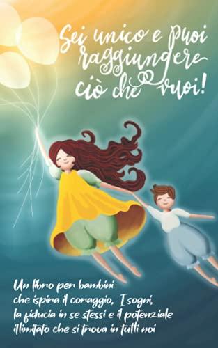 lego classic 7 anni Sei unico e puoi raggiungere ciò che vuoi!: Un libro per bambini che ispira il coraggio