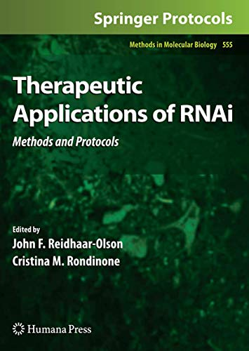 Therapeutic Applications of RNAi: Methods and Protocols (Methods in Molecular Biology, 555, Band 555)