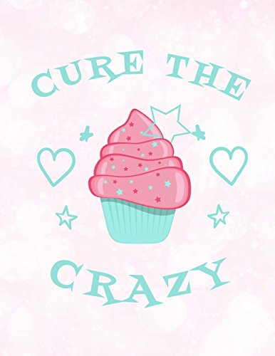 Cupcakes Cure The Crazy Notebook: Journal for School Teachers Students Offices - 4x4 Quad Rule Graph Paper, 200 Pages (8.5' x 11') [Idioma Inglés]