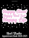 Happy Client Happy Nail Tech Nail Studio Appointment Book 2020 - 2021: Sticker Style Nail Salon Quote - 2020 Dated Nail Tech Calendar Planner For Nail ... With 15 Minutes Interval - From 7AM - 7PM