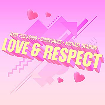 Love & Respect (feat. Clark on the Sax)