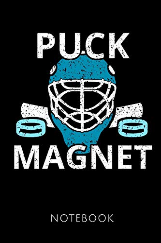 PUCK MAGNET NOTEBOOK: Notebook for an Ice Hockey Goalkeeper 120 pages, dot grid | Size 6x9 inches (15.24cm X 22.86cm) | Matte cover |
