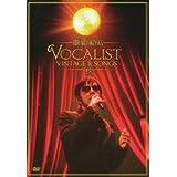 Concert Tour 2012 VOCALIST VINTAGE & SONGS [DVD]