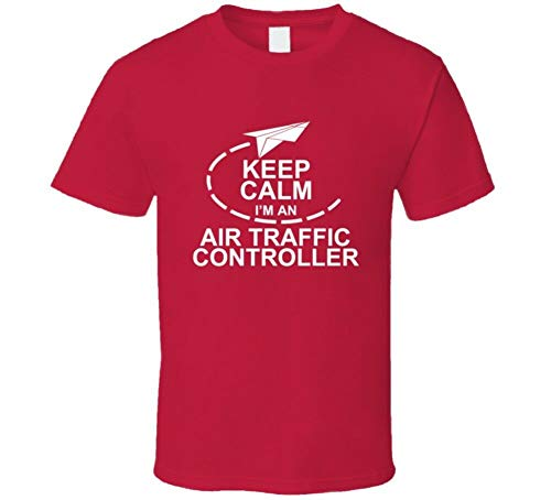Keep Calm I'm An Air Traffic Controller Airport Airplane T-Shirt Red S