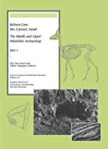Kebara Cave, Mt. Carmel, Israel, Part I: The Middle and Upper Paleolithic Archaeology (American School of Prehistoric Research Bulletins)