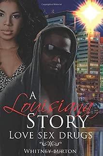 A Louisiana Story: Love Sex Drugs