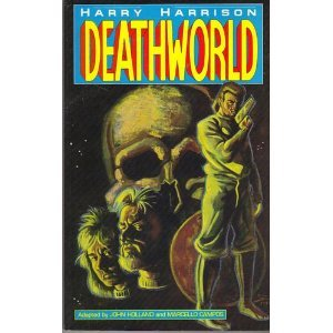 Deathworld: Based on the Novel by Harry Harrison