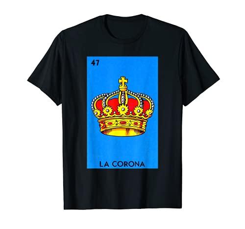 Regalo Mexicano de la Lotería de Bingo - Lotería Mexicana La Corona Camiseta