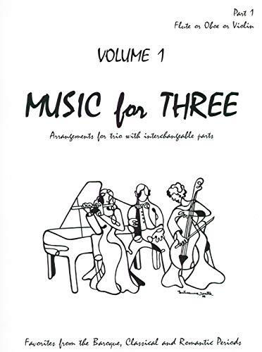 Music for Three, Vol. 1: SET of 3 Parts Baroque, Classical & Romantic Favorites - String Trio (Violin, Viola, Cello)