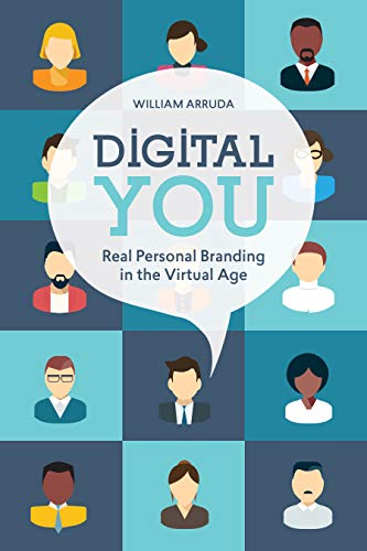 Digital You: Real Personal Branding in the Virtual Age