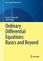Ordinary Differential Equations: Basics and Beyond (Texts in Applied Mathematics)