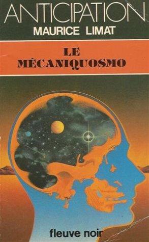 Le mécaniquosmo : Collection : Anticipation fleuve noir n° 1184