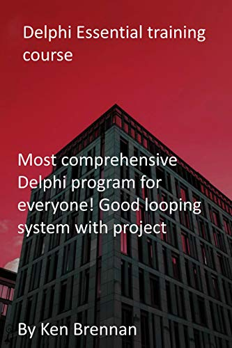 Delphi Essential training course: Most comprehensive Delphi program for everyone! Good looping system with project (English Edition)