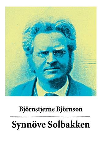 Synnöve Solbakken: Eine Liebesgeschichte vom Literaturnobelpreisträger Bjørnstjerne Bjørnson