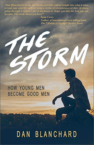 The Storm: How Young Men Become Good Men (Granddaddy's Secrets Book 1) by [Dan Blanchard]