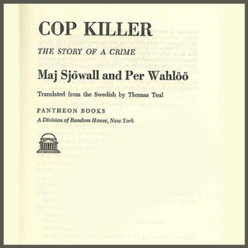 Cop Killer     A Martin Beck Police Mystery              By:                                                                                                                                 Maj Sjöwall,                                                                                        Per Wahlöö                               Narrated by:                                                                                                                                 Tom Weiner                      Length: 8 hrs and 8 mins     125 ratings     Overall 3.9