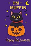 I'm Muffin Happy Halloween: halloween cat personalized name journal, Muffin health care record book, perfect gift idea for girls and boys with cat named Muffin