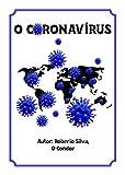 O coronavírus (Literatura de Cordel) (Portuguese Edition)