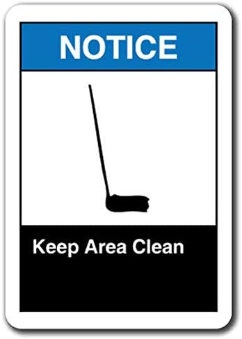 Notice Sign Trust - Keep Area Clean 67% OFF of fixed price OSHA ansi Label Safety Decal