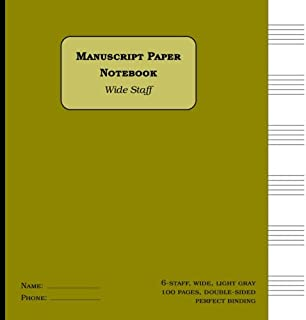 Wide Staff Manuscript Paper Notebook: 6-staff (6 staves per page), perfect binding: Music Paper Notebook size = 8.5 x 8.5 inches, 100 numbered pages, double-sided