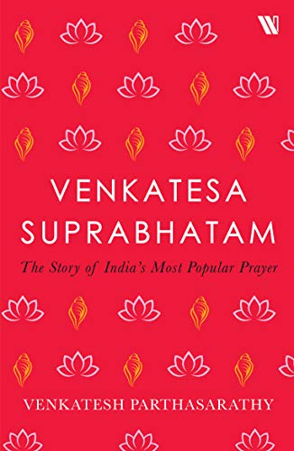 Venkatesa Suprabhatam: The Story of India's Most Popular Prayer