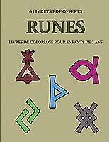 Livres de coloriage pour enfants de 2 ans (Runes): Ce livre de coloriage de 40 pages dispose de lignes très épaisses pour réduire la frustration et pour améliorer la confiance. Ce livre aidera les très jeunes enfants à développer le contrôle de stylo et