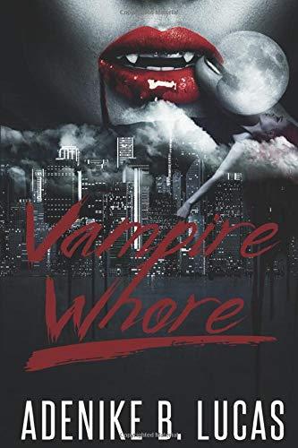 Book: Vampire Whore by Adenike B. Lucas