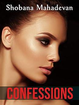 Confessions by [Shobana Mahadevan]