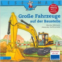 LESEMAUS, Band 40: Große Fahrzeuge auf der Baustelle ( 21. Februar 2007 )