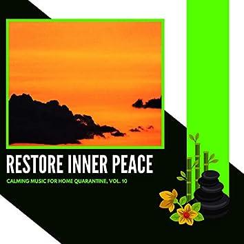 Restore Inner Peace - Calming Music For Home Quarantine, Vol. 10