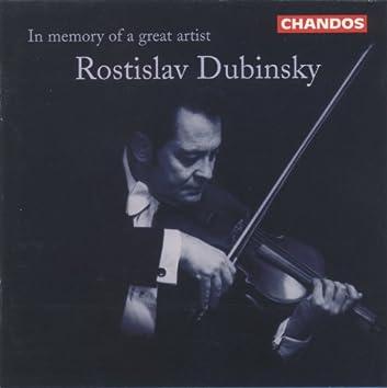 In Memory of a Great Artist: Rostislav Dubinsky